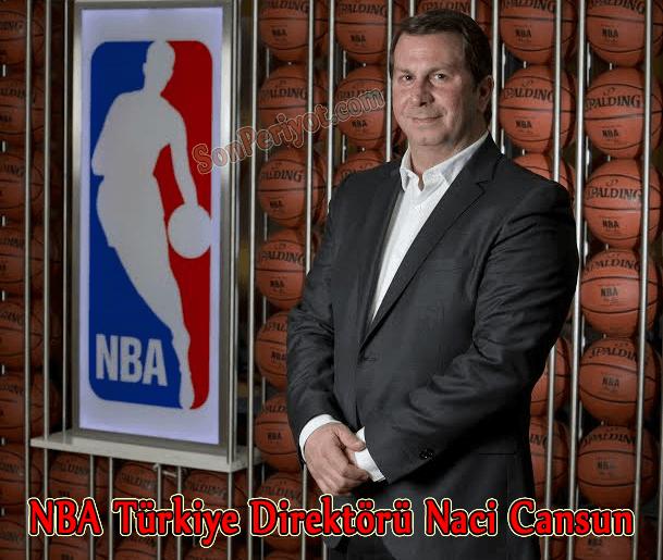 NBA Türkiye Direktörü Naci Cansun