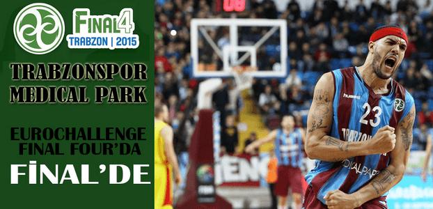 Trabzonspor M.P. EuroChallenge Kupası'nda Final Maçına Çıkıyor