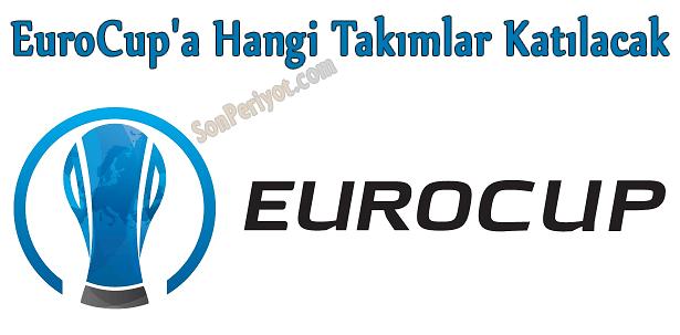 EuroCup'a 2015-2016 Sezonunda Hangi Takımlar Katılacak