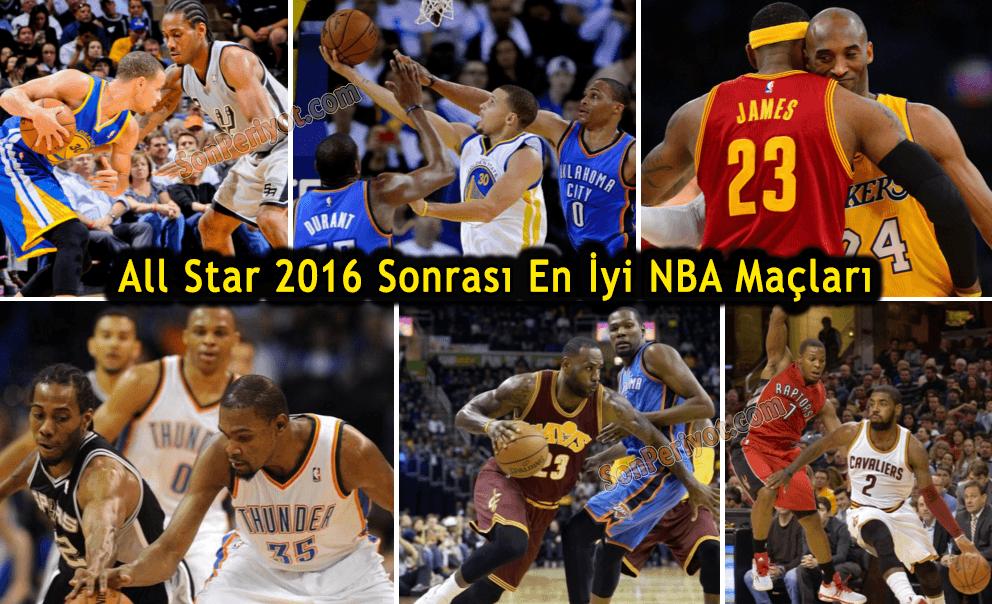 All Star 2016 Sonrası En İyi NBA Maçları