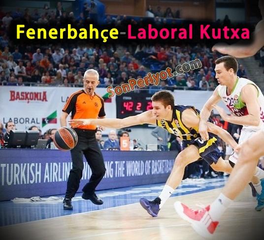Fenerbahçe - Laboral Kutxa maçı saat kaçta hangi kanalda ne zaman