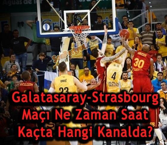 Galatasaray-Strasbourg Maçı Saat Kaçta Hangi Kanalda?