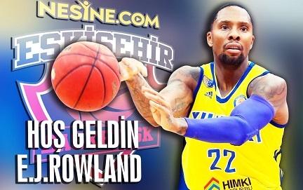 E.J Rowland Eskişehir Basket'te