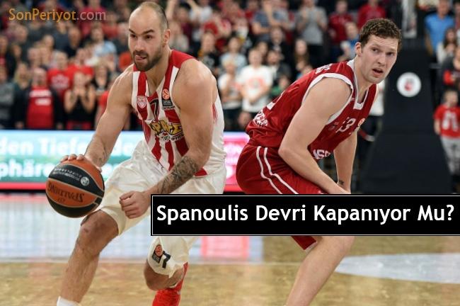 Spanoulis Devri Kapanıyor Mu?