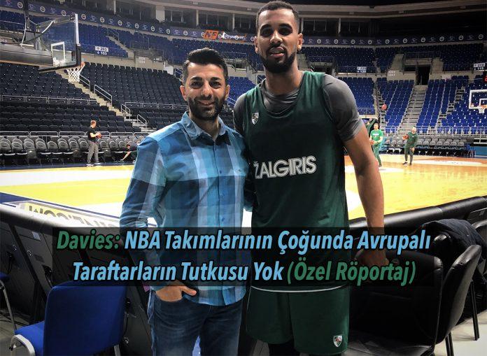Davies: NBA Takımlarının Çoğunda Avrupalı Taraftarların Tutkusu Yok